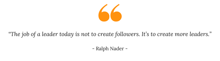 "inspiratie quote ""The job of a leader today is not to create followers. It's to create more leaders."""