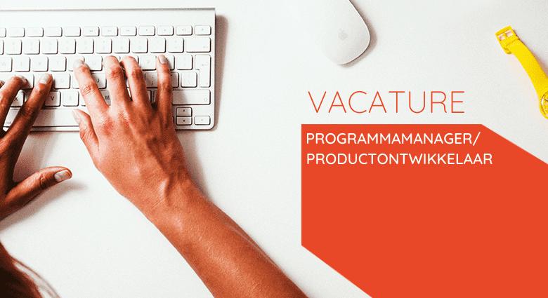 Vacature Programmamanager/productontwikkelaar
